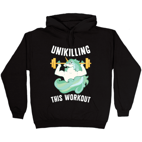 Unikilling This Workout Hooded Sweatshirt