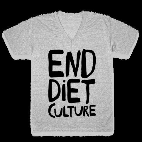 End Diet Culture V-Neck Tee Shirt