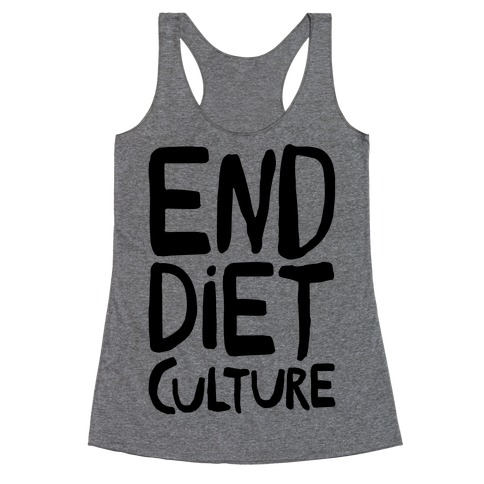 End Diet Culture Racerback Tank Top