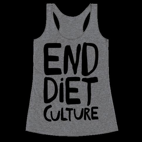End Diet Culture Racerback Tank Top