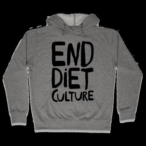 End Diet Culture Hooded Sweatshirt