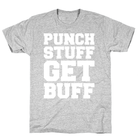 Punch Stuff Get Buff White Print Mens T-Shirt