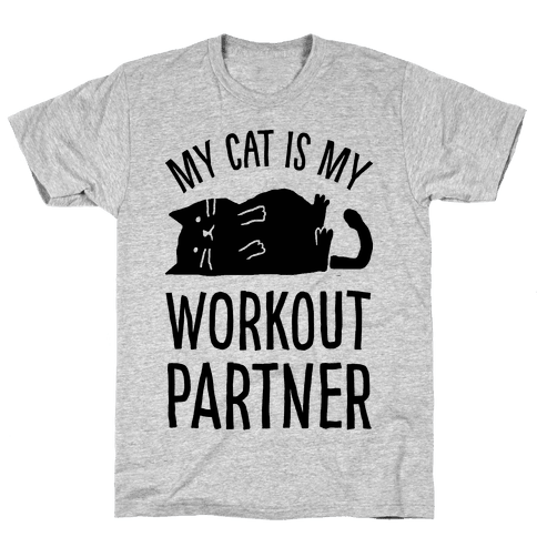 My Cat Is My Workout Partner Mens T-Shirt