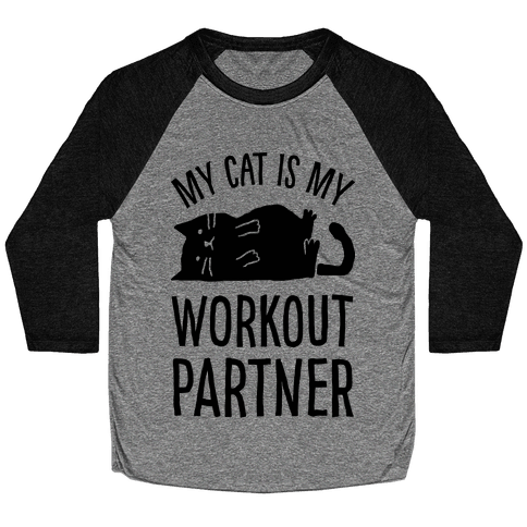 My Cat Is My Workout Partner Baseball Tee