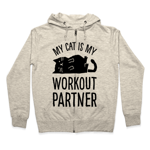 My Cat Is My Workout Partner Zip Hoodie