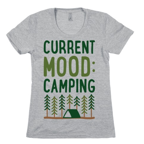 Current Mood: Camping (CMYK) Womens T-Shirt
