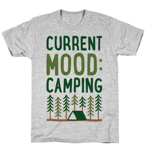 Current Mood: Camping (CMYK) T-Shirt