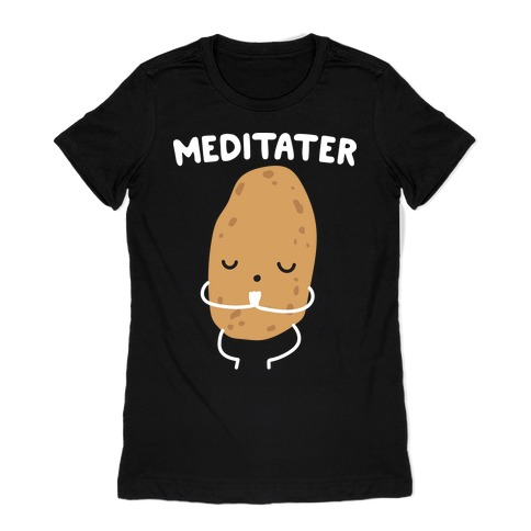 Meditater Meditating Potato Womens T-Shirt