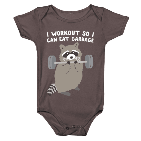 I Workout So I Can Eat Garbage Baby One-Piece