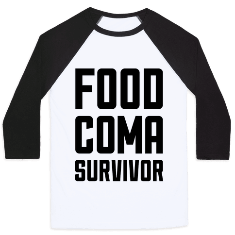 Food Coma Survivor Baseball Tee