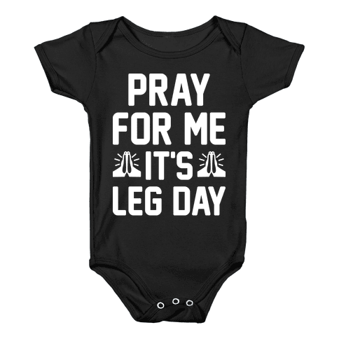 Pray For Me, It's Leg Day Baby Onesy