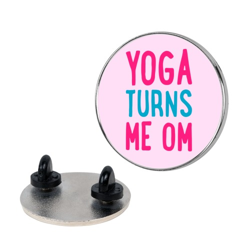Yoga Turns Me Om Pin