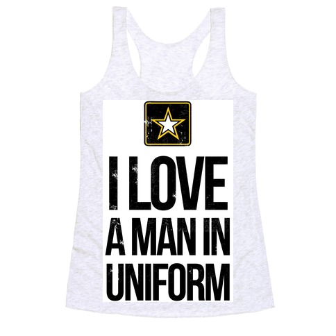 a15d2d417c670d I Love a Man in Uniform (Army) Racerback Tank Top