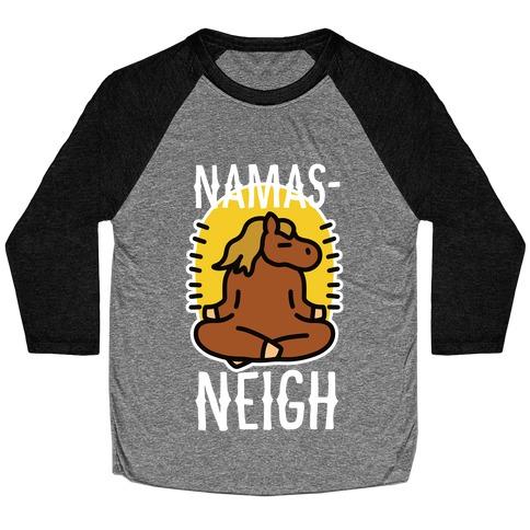 Namas-NEIGH! Baseball Tee
