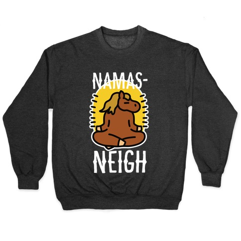 Namas-NEIGH! Pullover