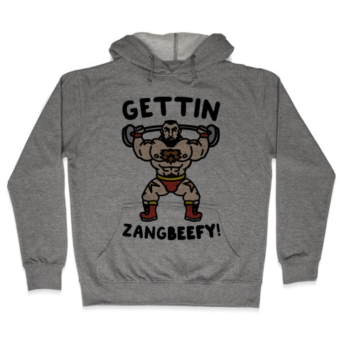 Gettin Zangbeefy Parody Hooded Sweatshirt
