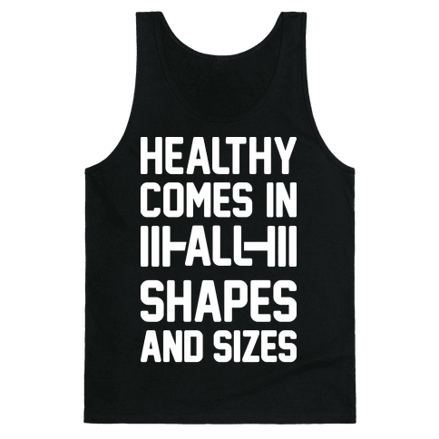 Healthy Comes In All Shapes And Sizes Tank Top