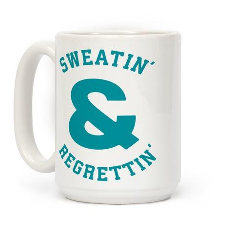 Sweatin' & Regrettin' Coffee Mug