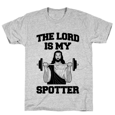 The Lord is my Spotter T-Shirt