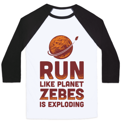Run Like Planet Zebes Is Exploding Baseball Tee