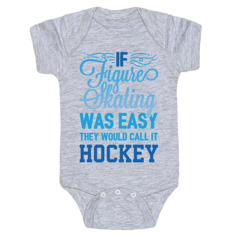 If Figure Skating Was Easy They Would Call It Hockey Baby Onesy