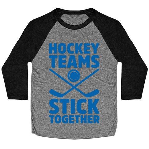 Hockey Teams Stick Together Baseball Tee