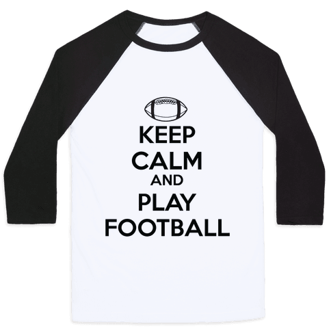 Keep Calm and Play Football Baseball Tee