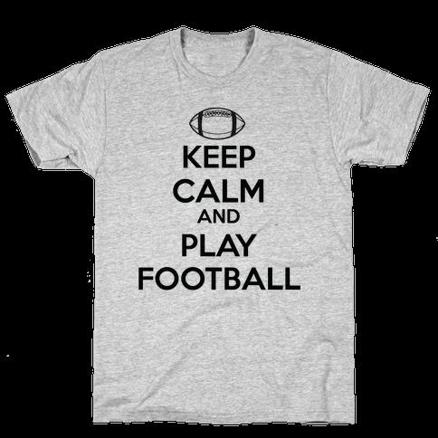 Keep Calm and Play Football Mens T-Shirt