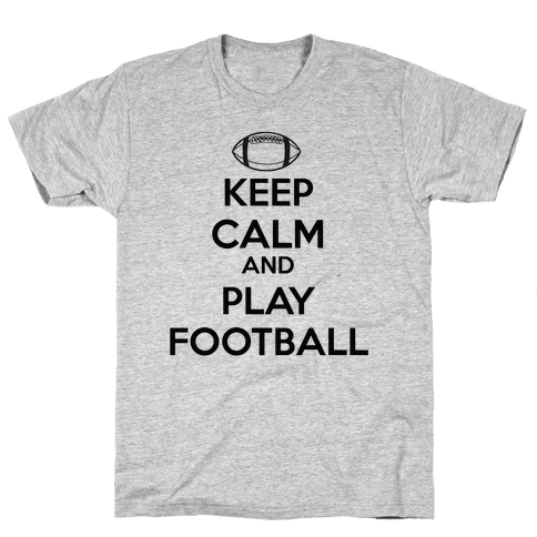 Keep Calm and Play Football Mens T-Shirt