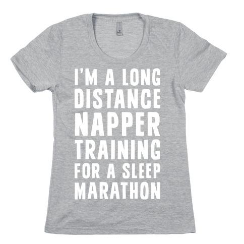 I'm A Long Distance Napper Training For A Sleep Marathon Womens T-Shirt