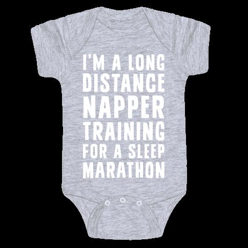 I'm A Long Distance Napper Training For A Sleep Marathon Baby Onesy