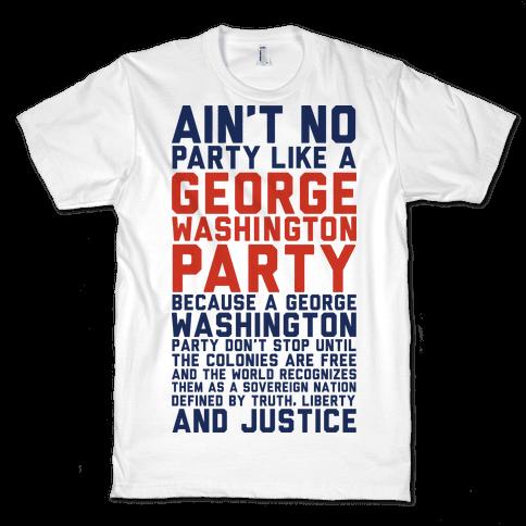 Aint No Party Like a George Washington Party
