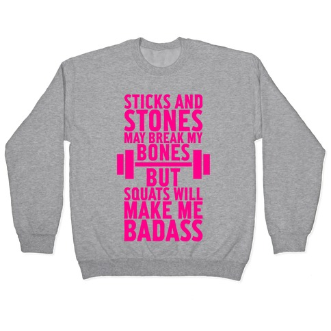 Sticks, Stones, And Squats Pullover
