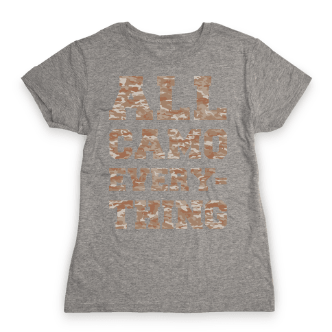 All Camo Everything Womens T-Shirt