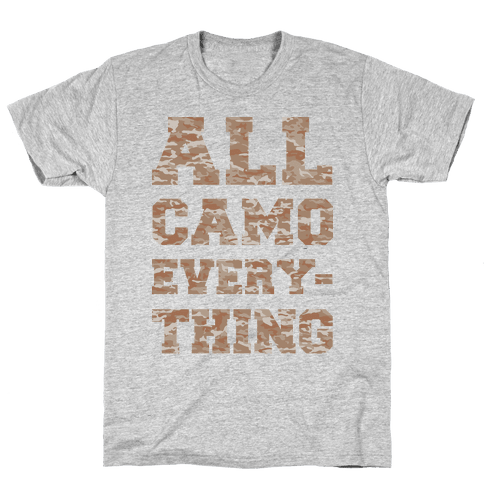 All Camo Everything Mens/Unisex T-Shirt