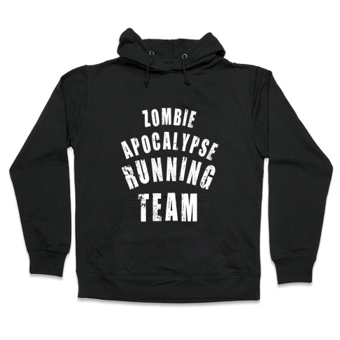 Zombie Apocalypse Running Team (White Ink) Hooded Sweatshirt