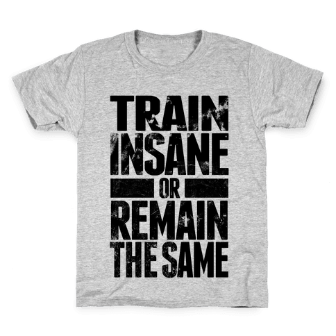 Train Insane Kids T-Shirt