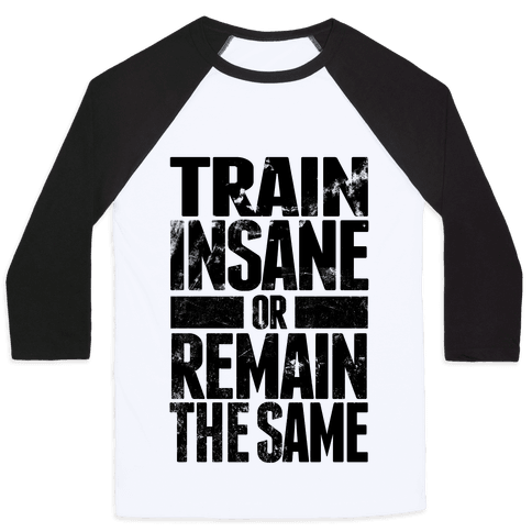 Train Insane Baseball Tee