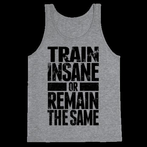 Train Insane Tank Top