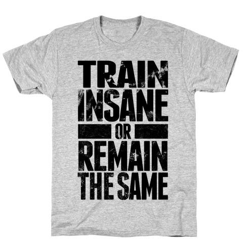 Train Insane Mens/Unisex T-Shirt