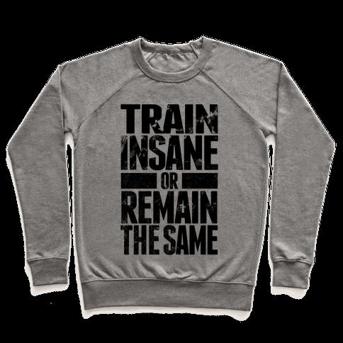 Train Insane Pullover