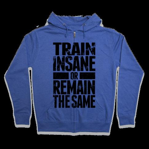 Train Insane Zip Hoodie