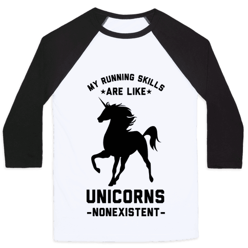 My Running Skills Are Like Unicorns Nonexistent Baseball Tee