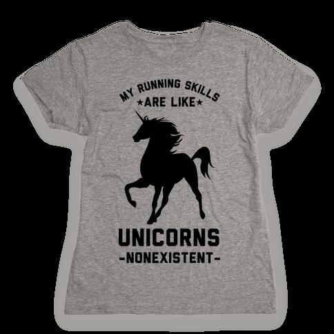 My Running Skills Are Like Unicorns Nonexistent Womens T-Shirt