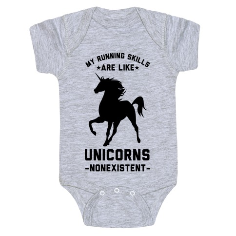 My Running Skills Are Like Unicorns Nonexistent Baby Onesy