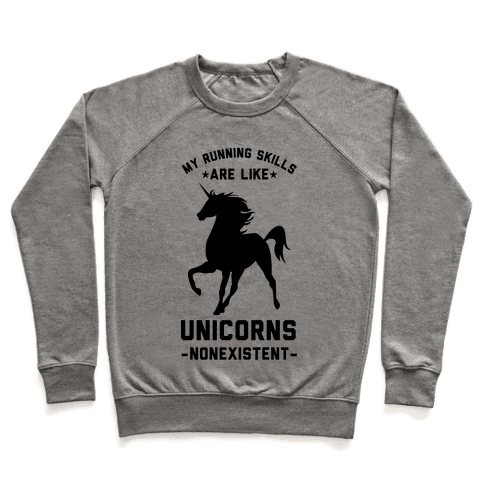 My Running Skills Are Like Unicorns Nonexistent Pullover