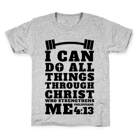 I Can Do All Things Through Christ (Lifting) Kids T-Shirt