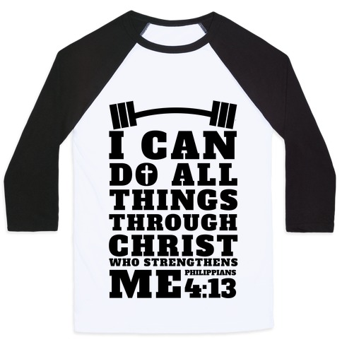 I Can Do All Things Through Christ (Lifting) Baseball Tee