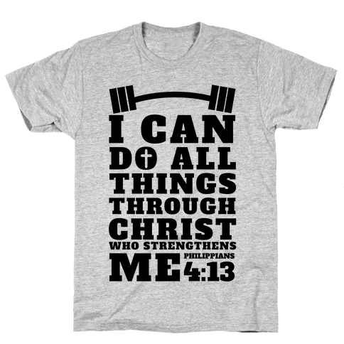 I Can Do All Things Through Christ (Lifting) Mens T-Shirt