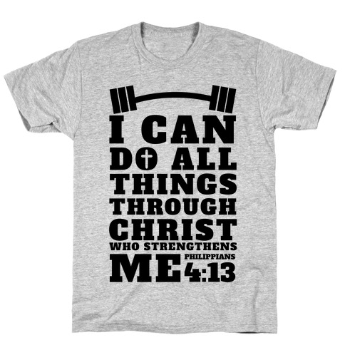 I Can Do All Things Through Christ (Lifting) T-Shirt